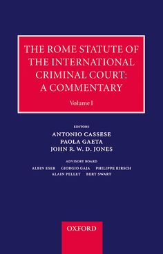 The Rome Statute of the International Criminal CourtA Commentary
