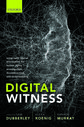 Digital WitnessUsing Open Source Information for Human Rights Investigation, Documentation, and Accountability