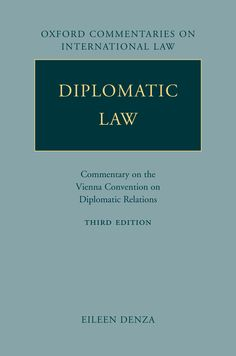 Diplomatic LawCommentary on the Vienna Convention on Diplomatic Relations