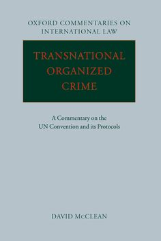 Transnational Organized CrimeA Commentary on the UN Convention and its Protocols