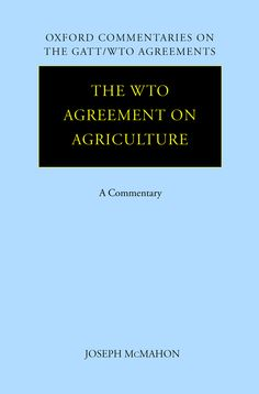 The WTO Agreement on AgricultureA Commentary
