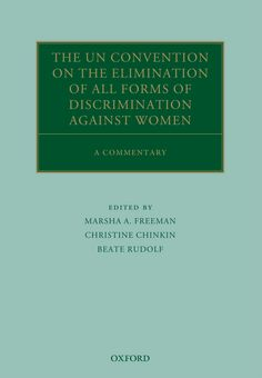 The UN Convention on the Elimination of All Forms of Discrimination Against WomenA Commentary