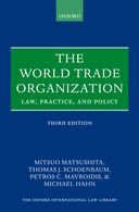 The World Trade OrganizationLaw, Practice, and Policy