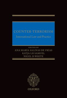 Counter-TerrorismInternational Law and Practice