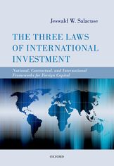 The Three Laws of International InvestmentNational, Contractual, and International Frameworks for Foreign Capital